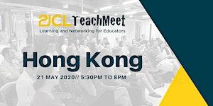 21CLTeachMeet Hong Kong - 21 May 2020
