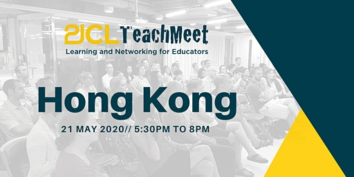 21CLTeachMeet Hong Kong - 21 May 2020
