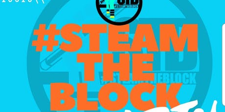 #STEAMtheBlock Party 2019 tickets