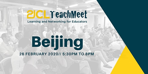21CLTeachMeet Beijing - 26 February 2020
