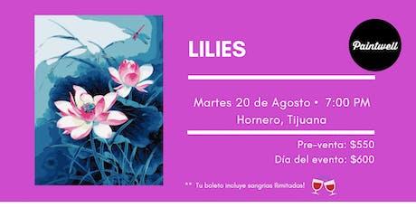 Paintwell en Tijuana (Lilies) Sangrías Ilimitadas!!  tickets
