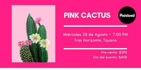 Paintwell en Tijuana (Pink Cactus) tickets