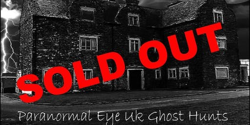 SOLD OUT Old Gresley Hall Ghost Hunt Paranormal Eye UK Derbyshire