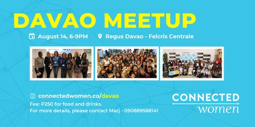 #ConnectedWomen Meetup - Davao (PH) - August 14