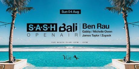 ★ SASH BALI OPEN AIR ★ Ben Rau ★ tickets