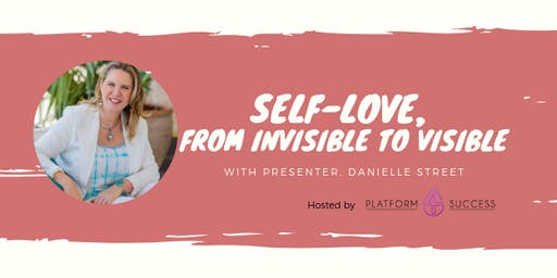Self-love, from Invisible to Visible