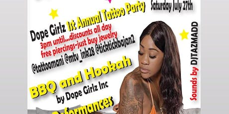 Dope Girlz  Inc 1st Annual Tattoo Party tickets