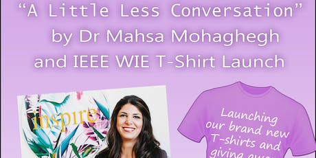 """A Little Less Conversation"" by Dr Mahsa Mohaghegh & T Shirt Launch tickets"