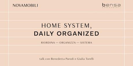 HOME SYSTEM, DAILY ORGANIZED biglietti