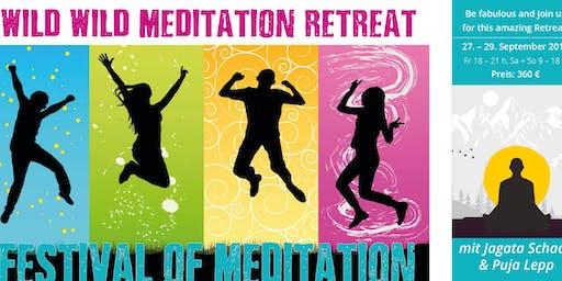 WILD WILD MEDITATION - A FESTIVAL OF MEDITATION