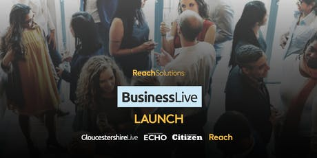 BusinessLive Launch | Gloucestershire tickets