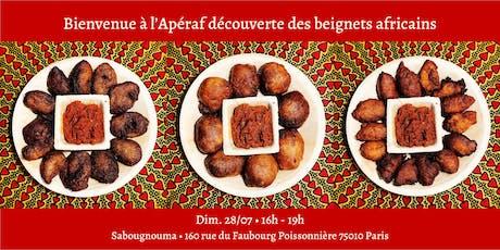L'Apéraf découverte des  beignets africains • 28/07 • 16h - 19h billets