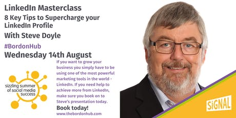 LinkedIn Masterclass:  8 Key Tips To Supercharge Your LinkedIn Profile with Steve Doyle tickets
