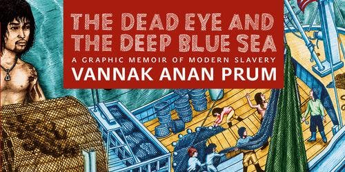 The Dead Eye & the Deep Blue Sea - a graphic memoir of modern slavery
