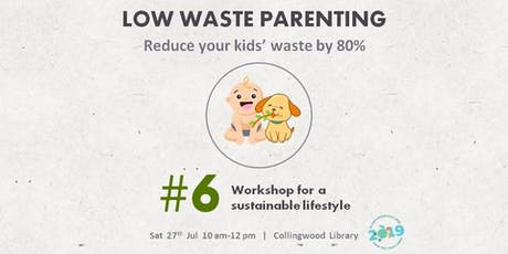 Low Waste Parenting - Reduce your kids' waste by 80% tickets