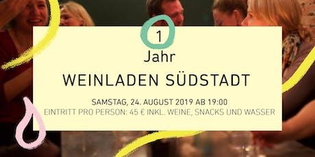 DIE PARTY ZUM EINJÄHRIGEN - DER WEINLADEN SÜDSTADT FEIERT GEBURTSTAG  Tickets