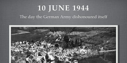 The Massacre at Oradour Sur-Glane. Presented By D Taylor