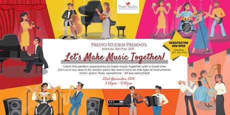 Let's Make Music Together! - Presto Studios Annual Recital 2019 tickets