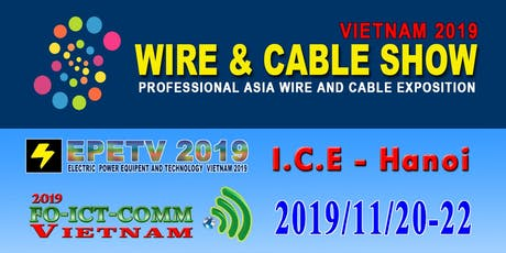 WIRE AND CABLE SHOW IN VIETNAM 2019 tickets