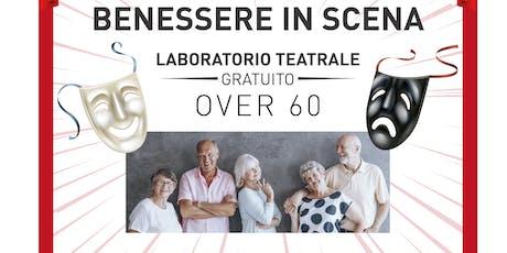 IL BENESSERE IN SCENA: presentazione laboratorio teatrale dedicato agli over 60  biglietti