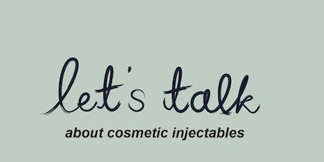 Let's talk about cosmetic injectables tickets