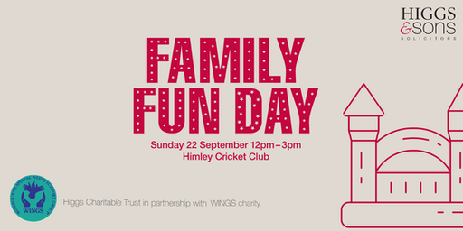 Family Fun Day: Higgs & Sons Charitable Trust and WINGS charity - CANCELLED