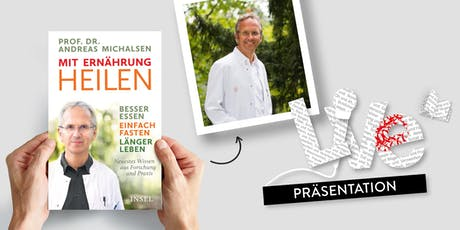 PRÄSENTATION: Prof. Dr. Andreas Michalsen Tickets