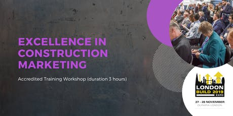 Excellence in Construction Marketing - Accredited Training Workshop tickets