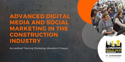 Advanced Digital Media and Social Marketing in the Construction Industry - Accredited Training Workshop