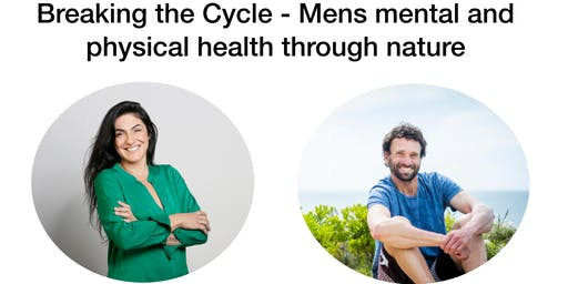 Breaking the Cycle - Mens mental and physical health through nature