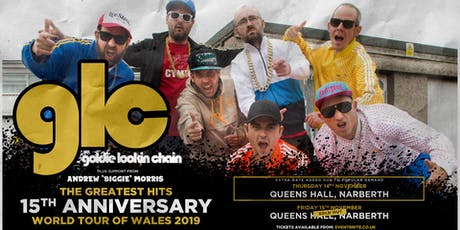 Goldie Lookin' Chain: 15th Anniversary (Queens Hall, Narberth) tickets