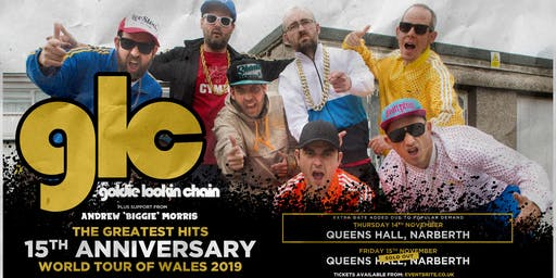Goldie Lookin' Chain: 15th Anniversary (Queens Hall, Narberth)