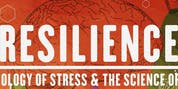 Showing of 'Reslience - The Biology of Stress & the Science of Hope'
