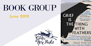 """MAIN BOOK GROUP: """"Grief is the Thing with Feathers"""" by..."""
