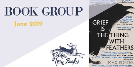 """MAIN BOOK GROUP: """"Grief is the Thing with Feathers"""" by Max Porter tickets"""