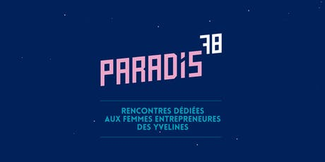 Paradis78 #6 : rencontre entre Femmes Entrepreneures des Yvelines billets