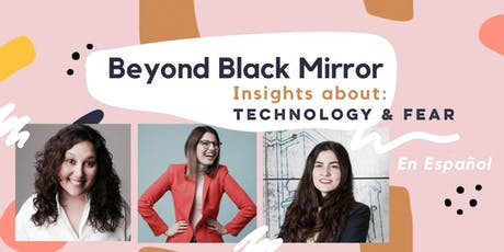 Beyond Black Mirror: insights about technology and fears entradas