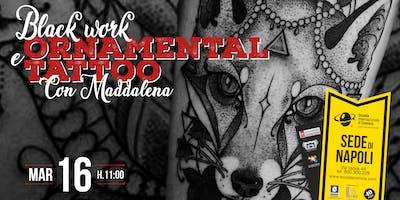 :::BLACK WORK E ORNAMENTAL TATTOO::: Workshop con Maddalena