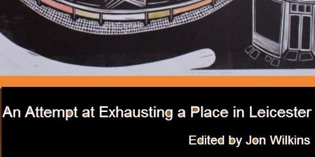 An Attempt at Exhausting a Place in Leicester: Book Launch tickets