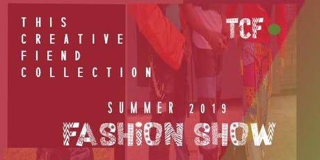 This Creative Fiend summer 2019 Fashion show  tickets