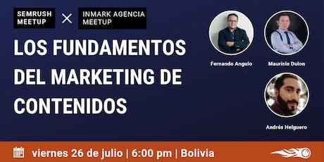 Los Fundamentos del Marketing de Contenidos. SEMrush & InMark Meetup en Bolivia. entradas