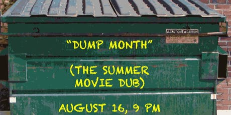 """""""Dump Month"""": The Summer Movie Dub tickets"""