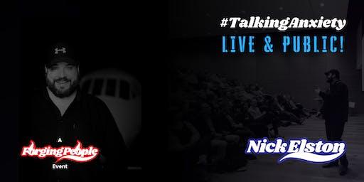 Nick Elston 'Talking Anxiety' - Live & Public! (North Bristol)