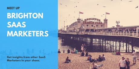 Brighton SaaS Marketers Meetup tickets
