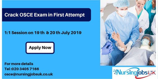 NMC OSCE (Objective Structured Clinical Examination) Training 1 to 1 Course July 19th & 20th 2019