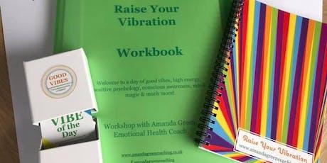 Raise Your Vibration Workshop tickets