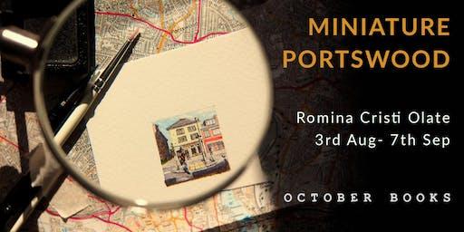 Gallery opening: Miniature Portswood by Romina Cristi Olate