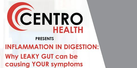 INFLAMMATION IN DIGESTION: Why LEAKY GUT Can Be Causing Your symptoms tickets