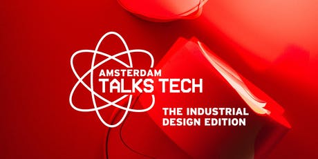 Amsterdam Talks Tech // The Industrial Design Edition tickets