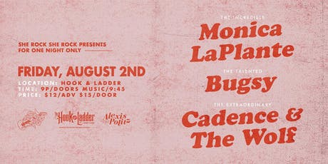Monica LaPlante, Bugsy, and Cadence & The Wolf tickets
